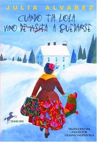 9780375815522: Cuando Tia Lola vino (de visita) a quedarse (The Tia Lola Stories) (Spanish Edition)