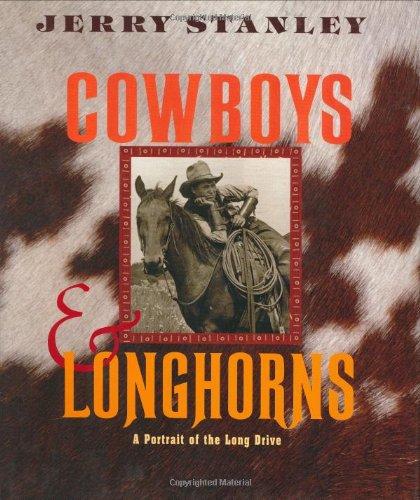 Cowboys & Longhorns: A Portrait of the Long Drive: Stanley, Jerry