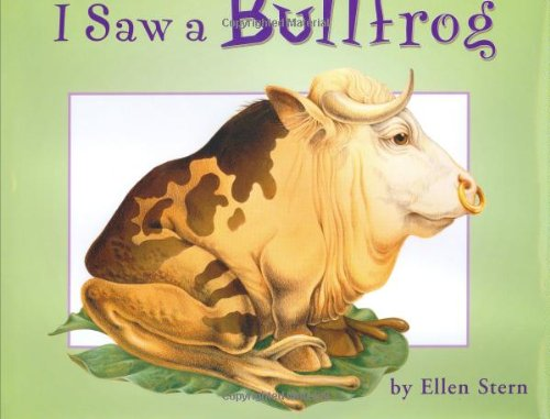 9780375821738: I Saw a Bullfrog