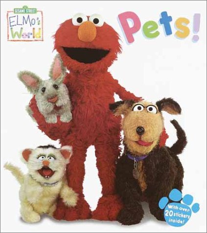 Elmo's World: Pets! (Sesame Street® Elmos World(TM)) (9780375821875) by Random House
