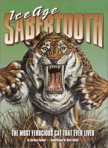 9780375821936: Ice Age Sabertooth: The Most Ferocious Cat that Ever Lived