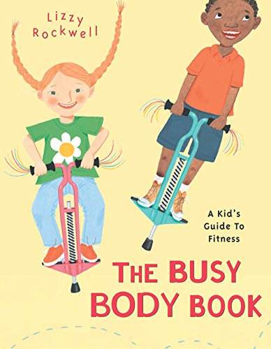 9780375822032: The Busy Body Book: A Kid's Guide to Fitness (Booklist Editor's Choice. Books for Youth (Awards))