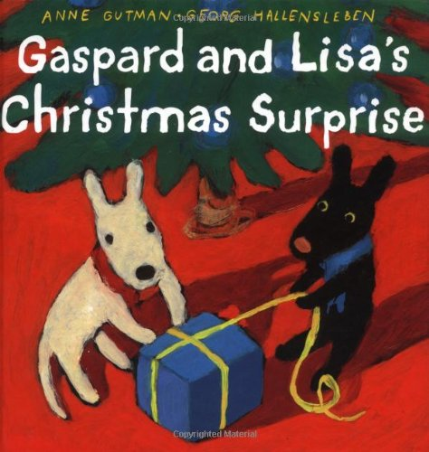 Gaspard and Lisa's Christmas Surprise (Gaspard and Lisa Books) (9780375822292) by Anne Gutman