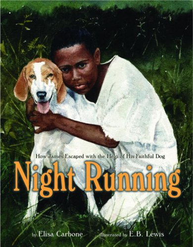 Night Running: How James Escaped with the Help of His Faithful Dog: Carbone, Elisa