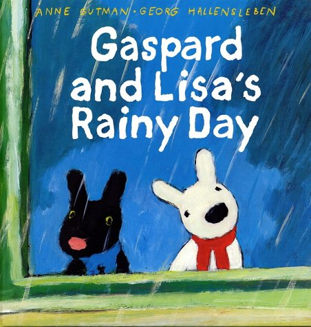 Gaspard and Lisa's Rainy Day (Misadventures of Gaspard and Lisa) (9780375822520) by Anne Gutman
