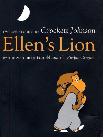 9780375822889: Ellen's Lion: Twelve Stories by Crockett Johnson
