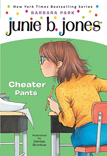 Junie B., First Grader Cheater Pants Junie B. Jones, No. 21: Barbara Park