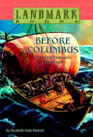 9780375823077: Before Columbus: The Leif Eriksson Expedition (Landmark Books)