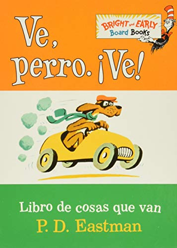 Ve, Perro. Ve!: Go, Dog. Go! (Bright & Early Board Books): Eastman, P. D.