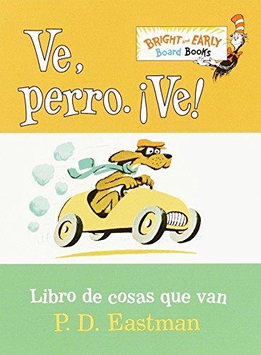 9780375823619: Ve, Perro. Ve!: Go, Dog. Go! (Bright & Early Board Books(TM)) (Spanish Edition)
