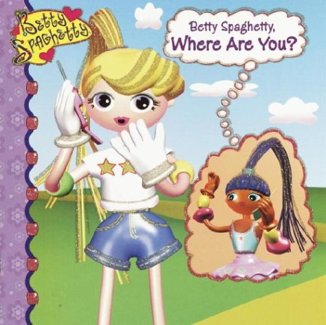 Betty Spaghetty, Where Are You? (Pictureback(R)): Suzy Capozzi
