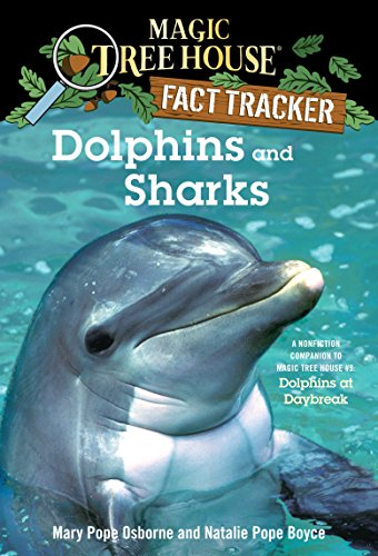 9780375823770: Dolphins and Sharks: A Nonfiction Companion to Magic Tree House #9: Dolphins at Daybreak (Magic Tree House (R) Fact Tracker)
