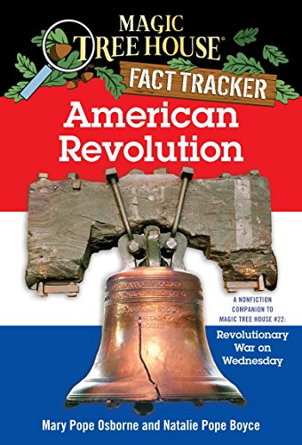9780375823794: American Revolution: A Nonfiction Companion to Revolutionary War on Wednesday (Magic Tree House Research Guide Series)