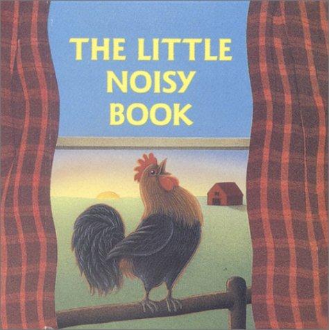 The Little Noisy Book (A Chunky Book(R)): Katharine Ross; Illustrator-Jean