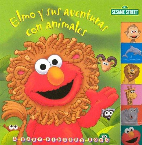 Elmo y sus aventuras con animales (Baby Fingers) (Spanish Edition) (9780375824227) by Random House