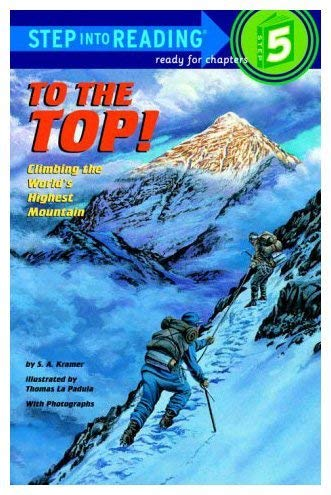 9780375824593: To the Top: Climbing the World's Highest Mountain (Step Into Reading)