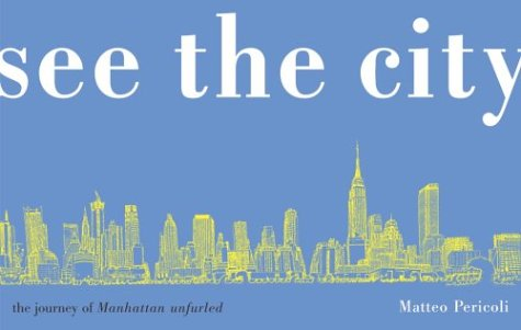 9780375824692: See the City: The Journey of Manhattan Unfurled