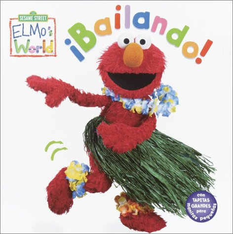 9780375824968: Elmo's World: Bailando! (Sesame Street® Elmos World(TM))