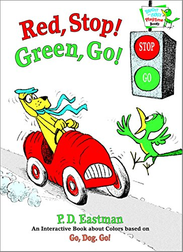 Red, Stop! Green, Go!: An Interactive Book of Colors (Bright and Early Playtime Books): Eastman, P....