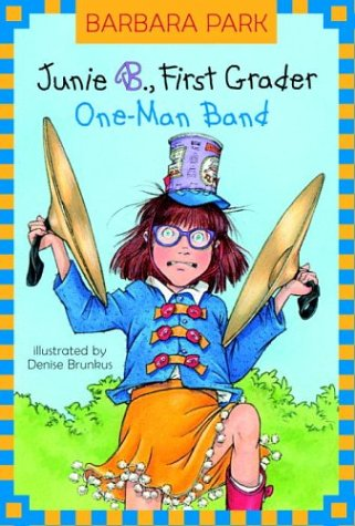 9780375825224: Junie B, First Grader: One-Man Band (Junie B. Jones, Book 22)