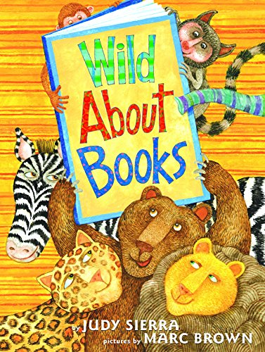 9780375825385: Wild about Books (Irma S and James H Black Honor for Excellence in Children's Literature (Awards))