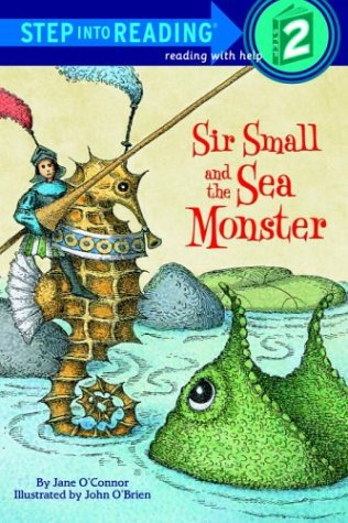 Sir Small and the Sea Monster (Step into Reading) (0375825657) by O'Connor, Jane