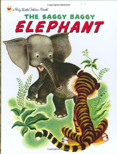 The Saggy Baggy Elephant (Big Little Golden Book) (0375825908) by Byron Jackson; Byron Jackson; Gustaf Tenggren; Kathryn Jackson