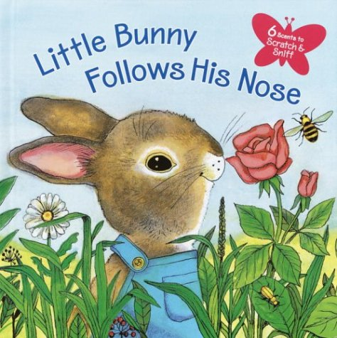 Little Bunny Follows His Nose (Scented Storybook): Howard, Katherine