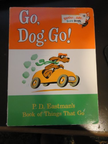 9780375826788: Go, dog, go!: P.D. Eastman's book of things that go (Bright and early board book)