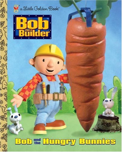 Bob and the Hungry Bunnies (Little Golden: Shealy, Dennis