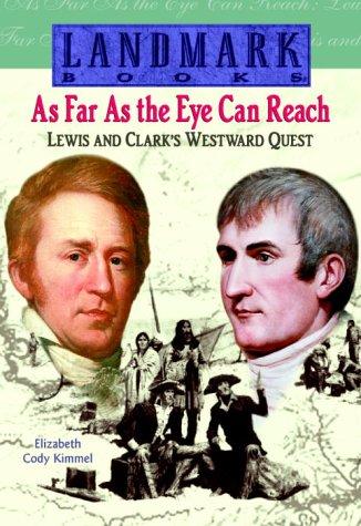 As Far as the Eye Can Reach (Landmark Books): Kimmel, Elizabeth Cody