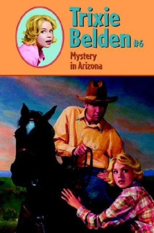 Mystery in Arizona (Trixie Belden #6): Julie Campbell