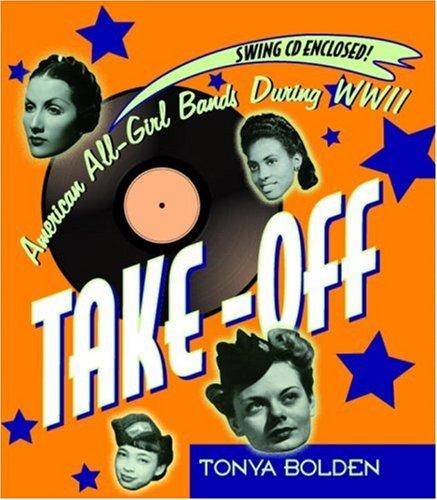 Take-Off (Bk & CD): American All-Girl Bands: Tonya Bolden
