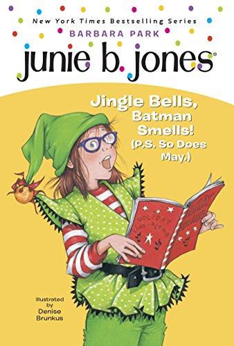 9780375828089: Junie B., First Grader: Jingle Bells, Batman Smells! (P.S. So Does May) (Junie B. Jones, No. 25)