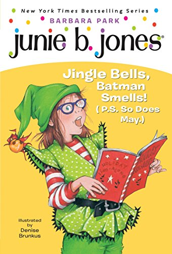9780375828096: Junie B., First Grader: Jingle Bells, Batman Smells! (P.S. So Does May)
