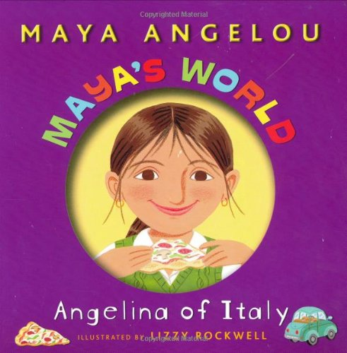 Maya's World: Angelina of Italy (Pictureback(R)): Maya Angelou, Lizzy