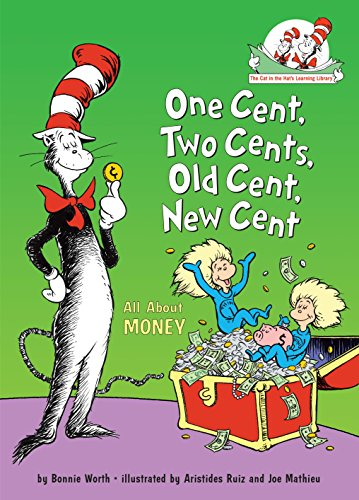 9780375828812: One Cent, Two Cents, Old Cent, New Cent: All About Money (Cat in the Hat's Learning Library)