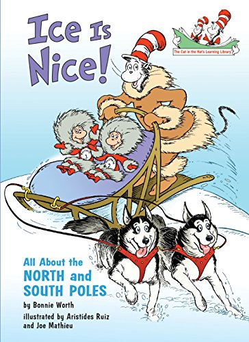 9780375828850: Ice Is Nice!: All about the North and South Poles (Cat in the Hat's Learning Library)