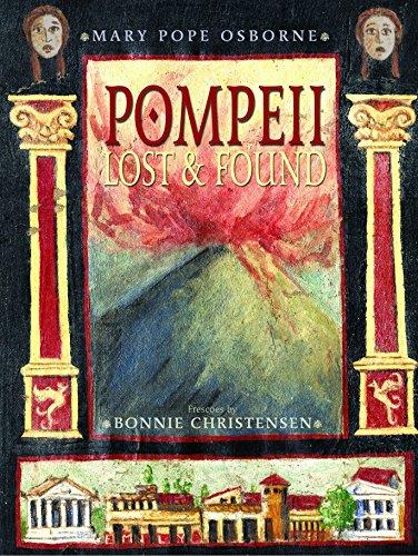 Pompeii: Lost & Found: Osborne, Mary Pope