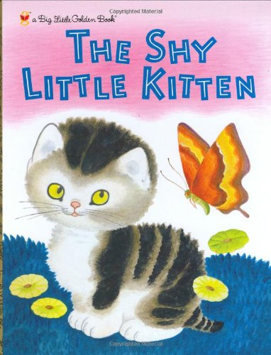 9780375828997: The Shy Little Kitten (Big Little Golden Books)