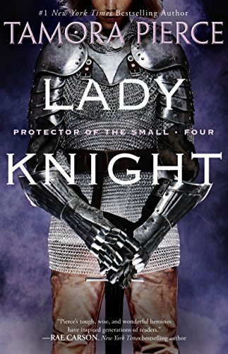 9780375829086: Lady Knight: Book 4 of the Protector of the Small Quartet