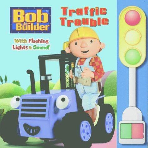 9780375829215: Traffic Trouble (Bob the Builder)