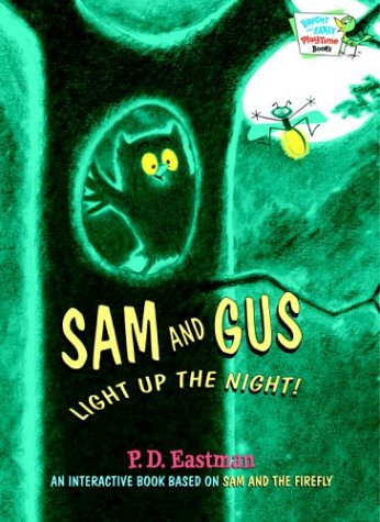 9780375829260: Sam and Gus Light Up the Night! (Bright & Early Playtime Books)