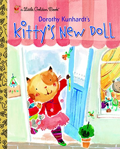 Kitty's New Doll (Little Golden Book) (0375829369) by Dorothy Kunhardt