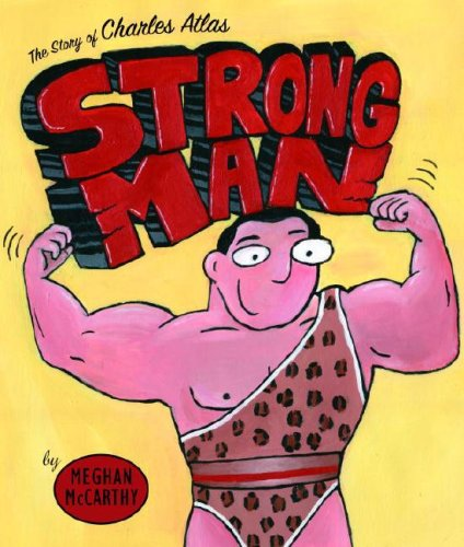 9780375829406: Strong Man: The Story of Charles Atlas
