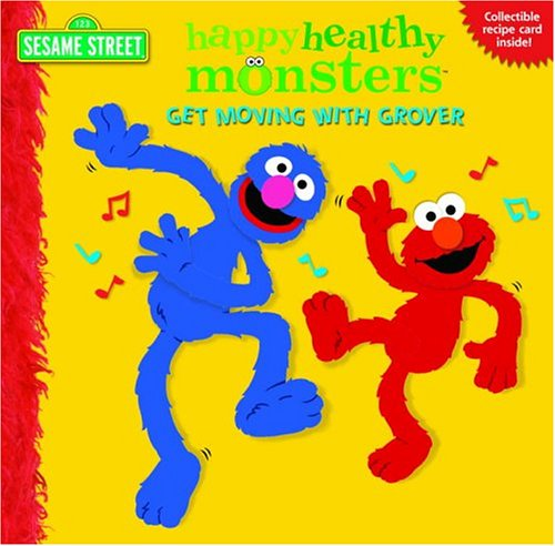 9780375830464: Get Moving with Grover (Sesame Street) (Happy Healthy Monsters)