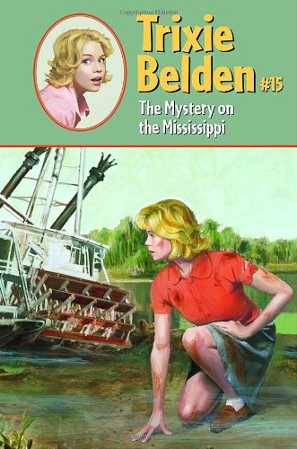 9780375830556: The Mystery on the Mississippi (Trixie Belden)
