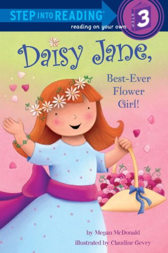 9780375831102: Daisy Jane, Best-Ever Flower Girl (Step into Reading Step 3)