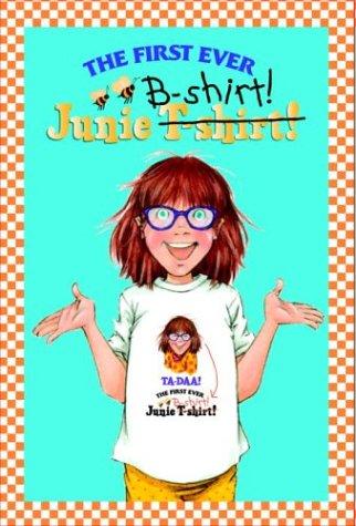 9780375831256: Junie B. Jones: First Ever Junie B-Shirt!