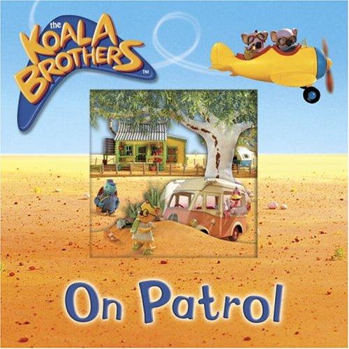 9780375831713: On Patrol (The Koala Brothers)